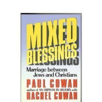 Mixed Blessings: Marriage Between Jews and Christians