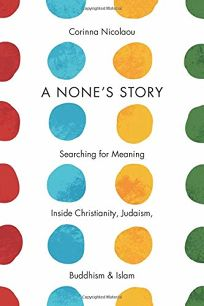 A None's Story: Searching for Meaning Inside Christianity