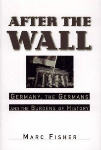 After the Wall: Germany