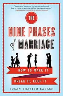 The Nine Phases of Marriage: How to Make It