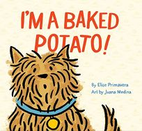 I'm a Baked Potato!