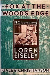 Fox at the Woods Edge: A Biography of Loren Eiseley