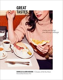 Great Tastes: Cooking and Eating from Morning to Midnight