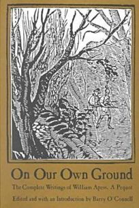 On Our Own Ground: The Complete Writings of William Apess