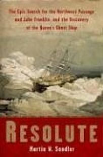 Resolute: The Epic Search for the Northwest Passage and John Franklin