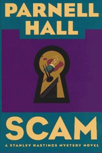 Scam: A Stanley Hastings Mystery Novel