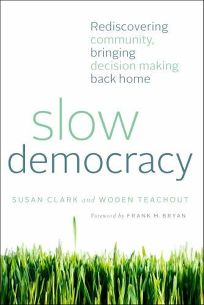 Slow Democracy: Rediscovering Community