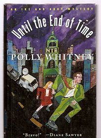 Until the End of Time: An Ike and Abby Abagnarro Mystery