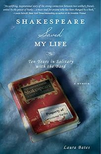 Shakespeare Saved My Life: Ten Years in Solitary with the Bard