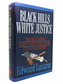 Black Hills/White Justice: The Sioux Nation Versus the United States: 1775 to the Present