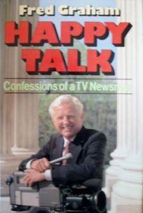 Happy Talk: Confessions of a TV Newsman