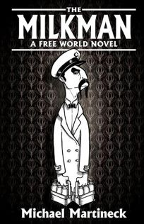 The Milkman: A Free World Novel