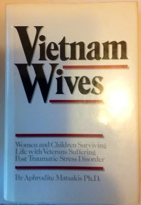 Vietnam Wives: Women and Children Surviving Life with Veterans Suffering Post Traumatic Stress Disorder