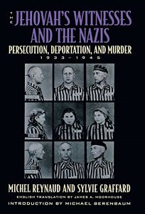 The Jehovahs Witnesses and the Nazis: Persecution