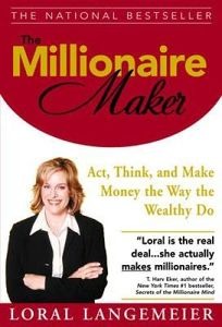 The Millionaire Maker: How the Wealthy Got There and How You Can Too
