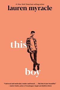 Children's Book Review: This Boy by Lauren Myracle. Walker Books US, $18.99 (288p) ISBN 978-1-5362-0605-0