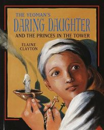 The Yeomans Daring Daughter and the Princes in the Tower