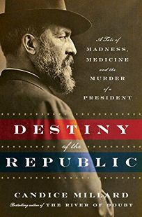 The Destiny of the Republic: A Tale of Madness