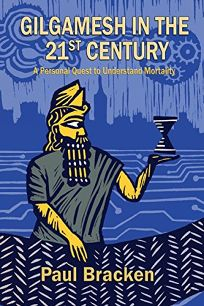 Gilgamesh in the 21st Century: A Personal Quest to Understand Mortality