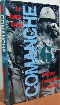 Comanche Six: Company Commander in Vietnam