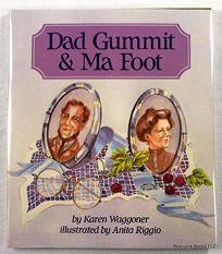 Dad Gummit & Ma Foot