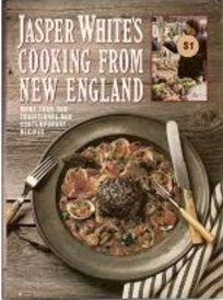 Jasper Whites Cooking from New England: More Than 300 Traditional and Contemporary Recipes