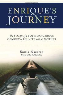 Enriques Journey: The Story of a Boys Dangerous Odyssey to Reunite with His Mother