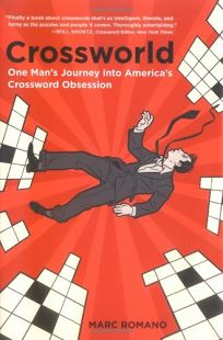CROSSWORLD: One Mans Journey into Americas Crossword Obsession