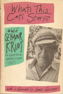 Whats This Cats Story?: The Best of Seymour Krim