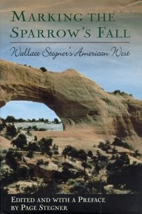 Marking the Sparrows Fall: Wallace Stegners American West