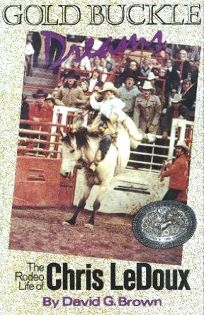 Gold Buckle Dreams: The Rodeo Life of Chris LeDoux
