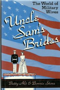 Uncle Sams Brides: The World of Military Wives