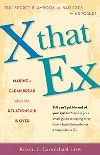 X that Ex: Making a Clean Break When the Relationship Is Over
