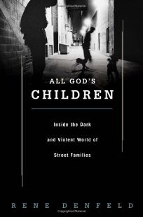 All Gods Children: Inside the Dark and Violent World of Street Families