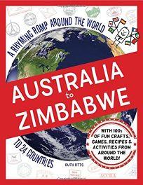 Australia to Zimbabwe: A Rhyming Romp Around the World to 24 Countries
