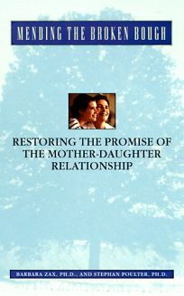 Mending the Broken Bough: Restoring the Promise of the Mother-Daughter Relationship