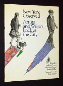 New York Observed: Artists and Writers Look at the City