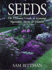 Seeds: The Ultimate Guide to Growing Vegetables