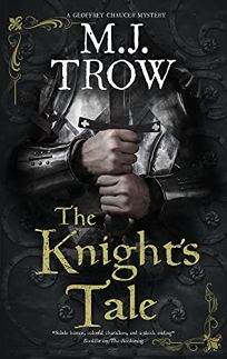 Mystery/Thriller Book Review: The Knight's Tale by M.J. Trow. Severn, $28.99 (224p) ISBN 978-1-78029-135-2