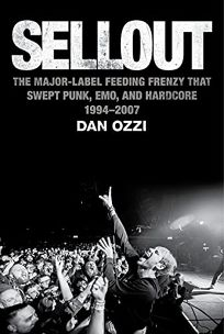 Sellout: The Major Label Feeding Frenzy That Swept Punk