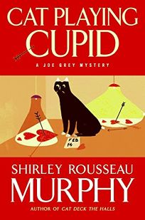 Cat Playing Cupid: A Joe Grey Mystery