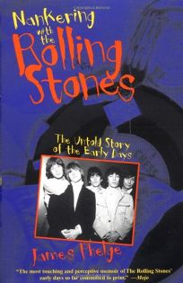 Nankering with the Rolling Stones: The Untold Story of the Early Days