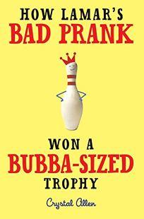 How Lamars Bad Prank Won a Bubba-Sized Trophy