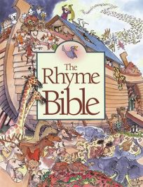 The Rhyme Bible: Read Aloud Stories from the Old and New Testaments