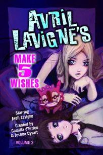 Avril Lavignes Make 5 Wishes: Volume 2