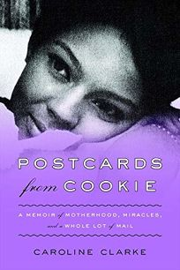 Postcards from Cookie: A Memoir of Motherhood
