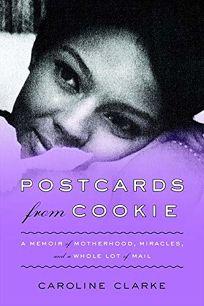 Postcards from Cookie: A Memoir of Motherhood