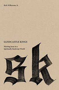 Sandcastle Kings: Meeting Jesus in a Spiritually Bankrupt World