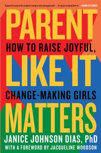 Parent Like It Matters: How to Raise Joyful