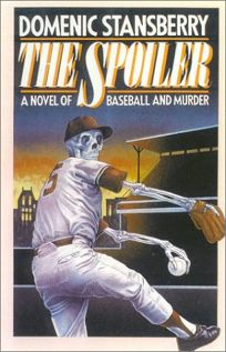 The Spoiler: A Novel of Baseball and Murder